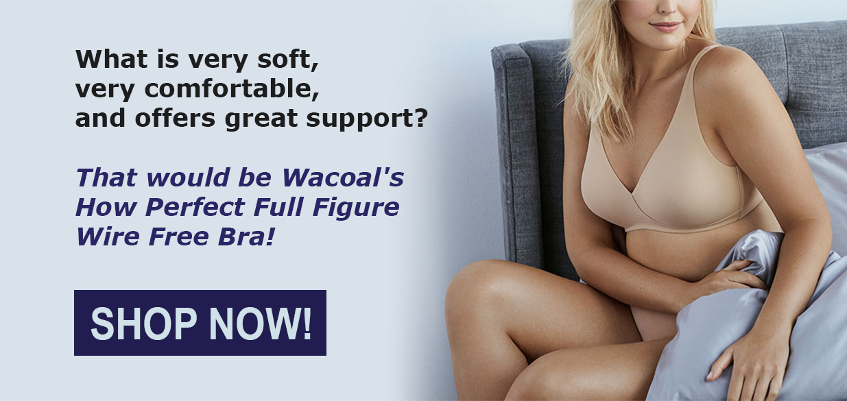 Wacoal's How Perfect Full Figure Wire Free Bra