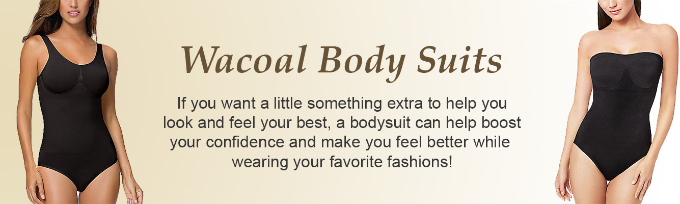 Wacoal Bodysuits help you look and feel your best