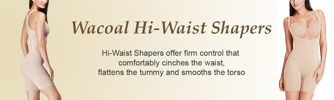 Hi-Waist Shapers offer firm control that cinches the waist, flattens the tummy and smooths the torso.