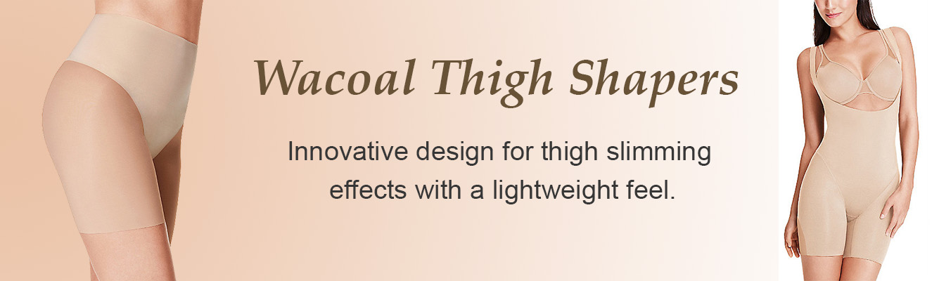 Wacoal Thigh Shapers offer innovative design for thigh slimming effects with a lightweight feel.