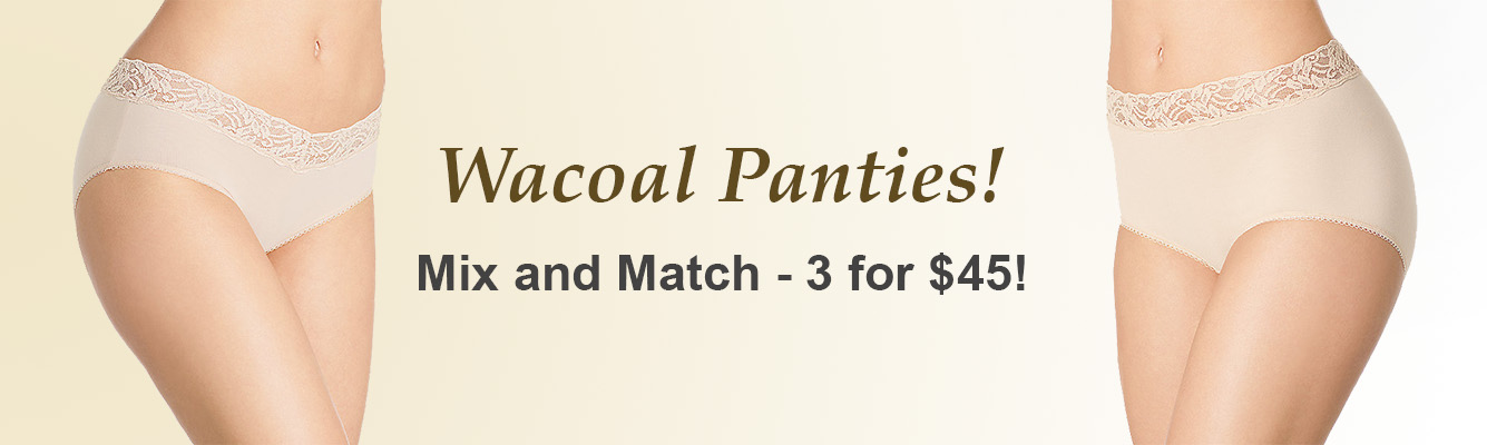Wacoal Panties - Mix and Match, 3 for $45!