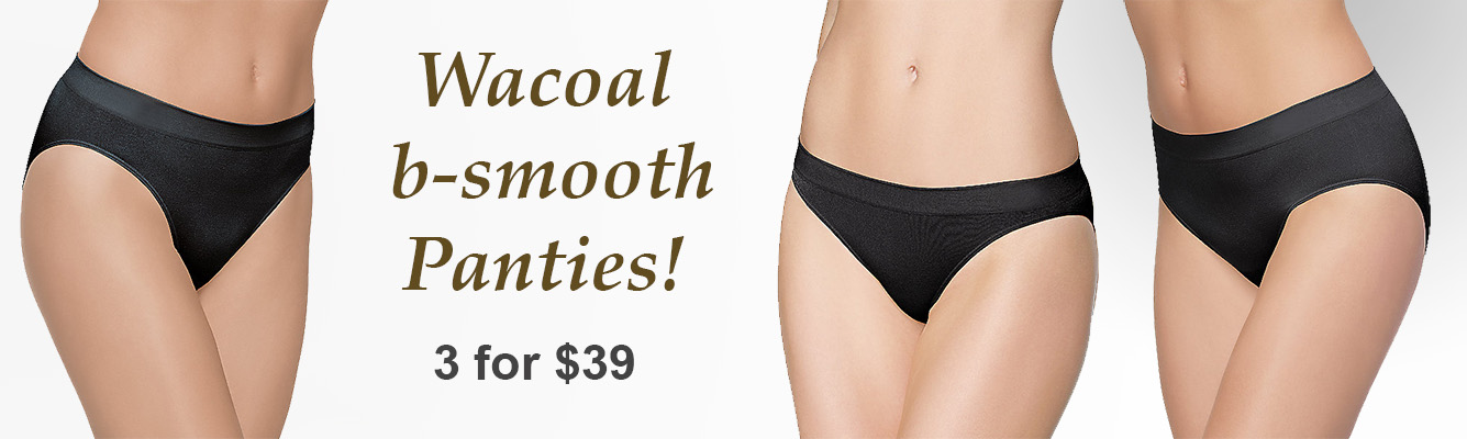 b-smooth Panties by Wacoal, 3 for $39!